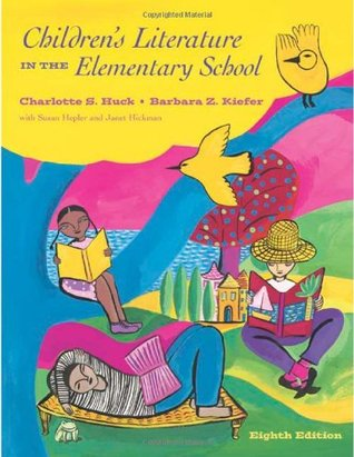 Children's Literature in the Elementary School by Charlotte S. Huck