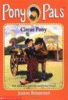 Circus Pony (Pony Pals, #11)