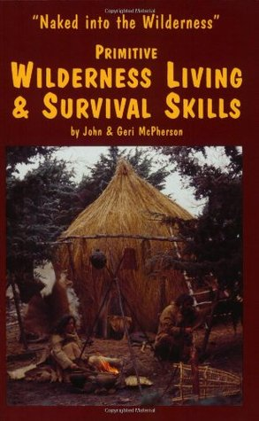 Primitive Wilderness Living And Survival Skills