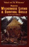 Primitive Wilderness Living and Survival Skills by John  McPherson
