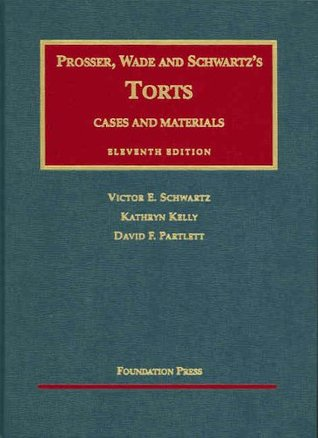 Prosser, Wade and Schwartz's Torts: Cases and Materials on Torts