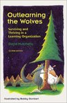 Outlearning the Wolves: Surviving and Thriving in a Learning Organization