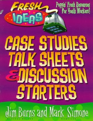 Case Studies, Talk Sheets and Discussion Starters