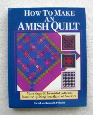 How to Make an Amish Quilt: More Than 80 Beautiful Patterns from ... : how to make an amish quilt - Adamdwight.com