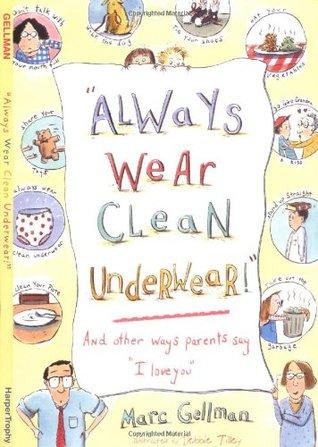 Always Wear Clean Underwear! by Marc Gellman