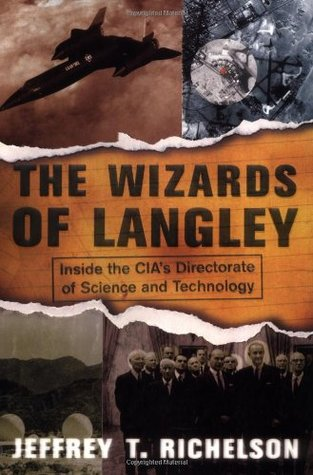Ebook The Wizards Of Langley: Inside The Cia's Directorate Of Science And Technology by Jeffrey T. Richelson PDF!