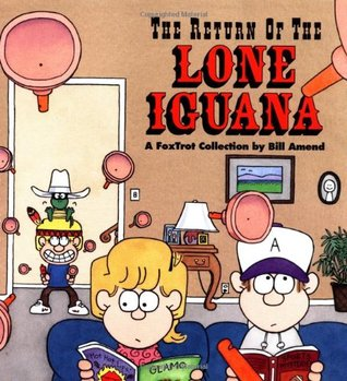 The Return of the Lone Iguana: A FoxTrot Collection