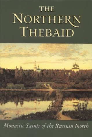 The Northern Thebaid by Seraphim Rose