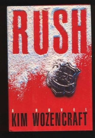 Rush by Kim Wozencraft