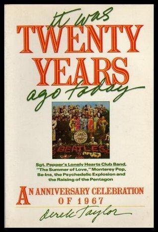 It Was Twenty Years Ago Today by Derek  Taylor