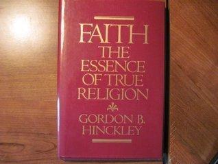 Faith: The Essence of True Religion