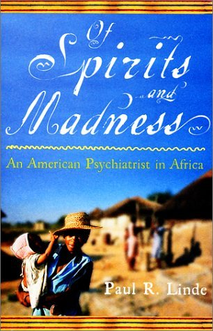 Ebook Of Spirits and Madness: An American Psychiatrist in Africa by Paul R. Linde DOC!