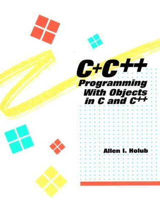 C+c++: Programming with Objects in C and C++