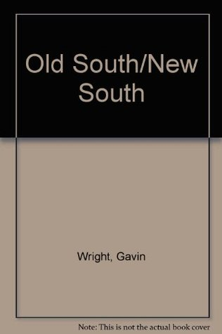 Old South New South Revolutions In The Southern Economy Since The