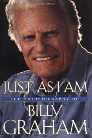 Just As I Am: The Autobiography of Billy Graham