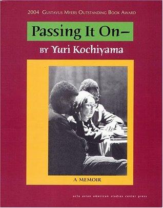 Passing It On by Yuri Kochiyama