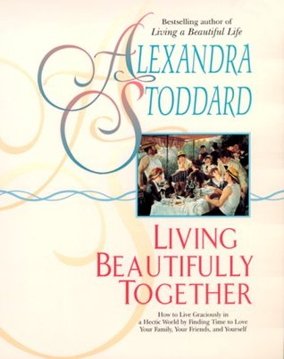 Living Beautifully Together by Alexandra Stoddard