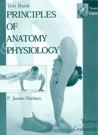 Test Bank Principles of Anatomy and Physiology by Gerald J. Tortora