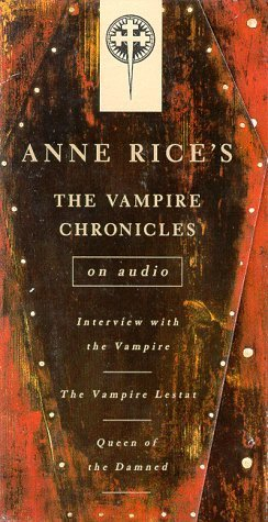 Vampire Chronicles: Interview with the Vampire, The Vampire Lestat, The Queen of the Damned