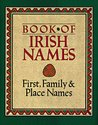 Book of Irish Names: First, Family and Place Names