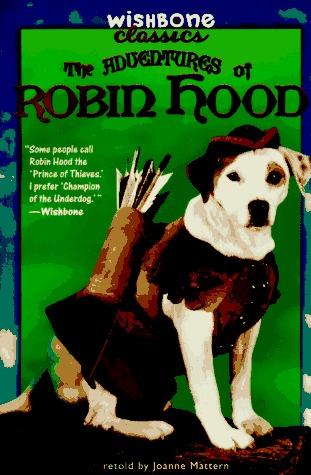 The Adventures of Robin Hood by Joanne Mattern