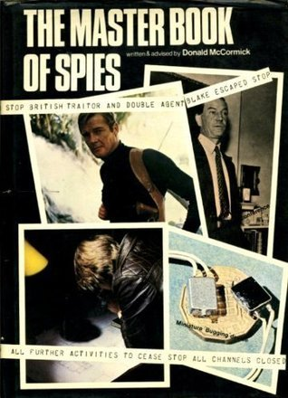 The Master Book of Spies: The World of Espionage, Master Spies... and How You Can Become a Spy