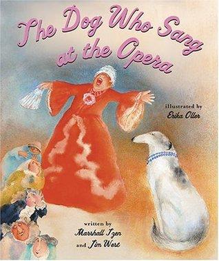 The Dog Who Sang at the Opera