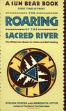 The Roaring of the Sacred River: The Wilderness Quest for Vision and Self-Healing