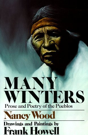 Many Winters: Prose and Poetry of the Pueblos