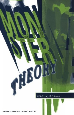 Ebook Monster Theory: Reading Culture by Jeffrey Jerome Cohen DOC!