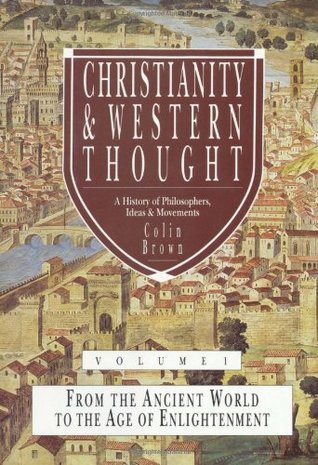 Christianity & Western Thought, Volume 1 by Colin Brown