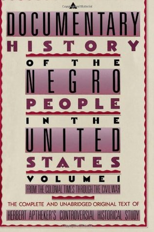 Descargue libros electrónicos gratuitos en formato epub A Documentary History of the Negro People in the United States, Vol. 1: From the Colonial Times Through the Civil War