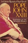 Pope John XXIII: Shepherd of the Modern World