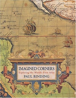 Imagined corners exploring the worlds first atlas by paul binding 514620 gumiabroncs Choice Image