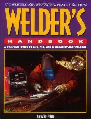 22df0cafd83a Welder's Handbook: A Complete Guide to MIG, TIG, Arc & Oxyacetylene ...