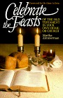 Celebrate the Feasts of the Old Testament in Your Own Home or Church