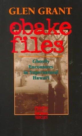 Obake Files: Ghostly Encounters in Supernatural Hawaii