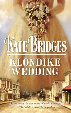 Klondike Wedding by Kate Bridges
