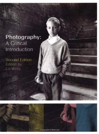 Photography a critical introduction by liz wells fandeluxe Image collections