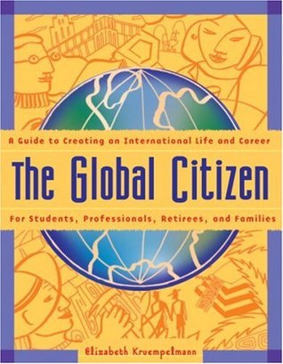 The Global Citizen: A Guide to Creating an International ...