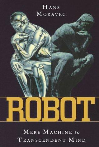 Robot: Mere Machine to Transcendent Mind