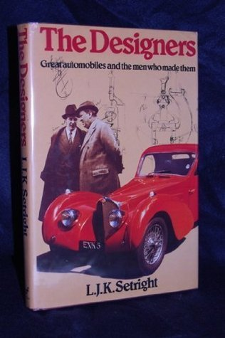 The Designers: Great Automobiles and the Men Who Made Them