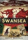 Bloody Welsh History: Swansea (Bloody History)