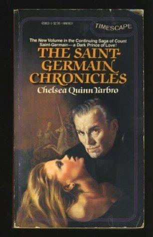The Saint-Germain Chronicles by Chelsea Quinn Yarbro