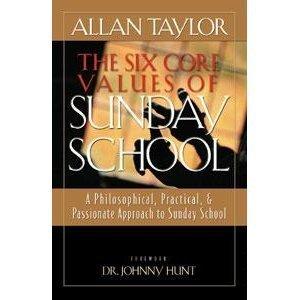 The Six Core Values of Sunday School