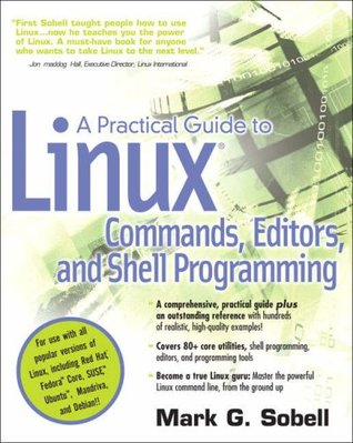 A Practical Guide to Linux Commands, Editors, and Shell Progr... by Mark G. Sobell