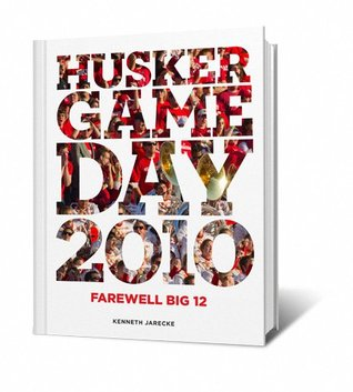 Husker Game Day 2010 - Farewell Big Twelve (