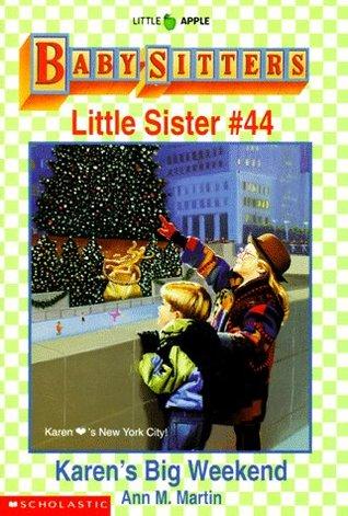 Karen's Big Weekend (Baby-Sitters Little Sister, #44)