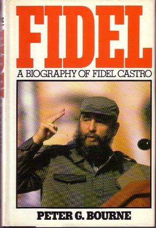 Fidel: A Biography of Fidel Castro