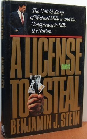 A License to Steal by Benjamin J. Stein
